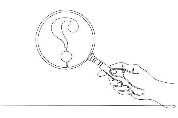 Kontinuierliche strichzeichnung hand, die eine lupe mit fragezeichen-symbol-vektor-illustration hält