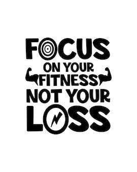 Konzentrieren sie sich auf ihre fitness, nicht auf ihren verlust. handgezeichnete typografie