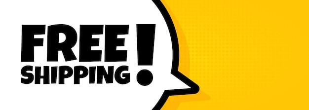 Kostenloser versand. sprechblasenbanner mit kostenlosem versandtext. lautsprecher. für business, marketing und werbung. vektor auf isoliertem hintergrund. eps 10.