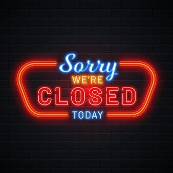 Kreativ entschuldigung, wir haben leuchtreklame geschlossen