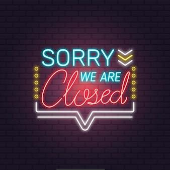 Kreative bunte neon entschuldigung, wir sind geschlossenes zeichen