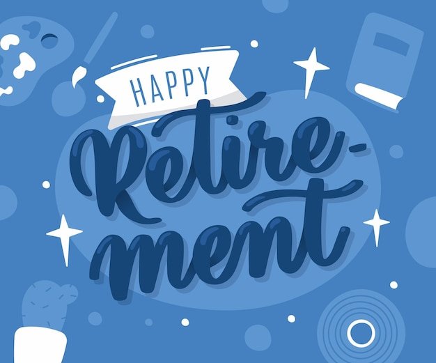 Kreative happy retirement schriftzug