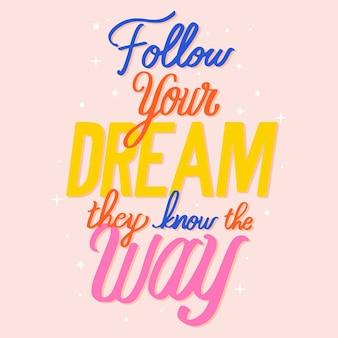 Kreativer und inspirierender schriftzug für ihren traum
