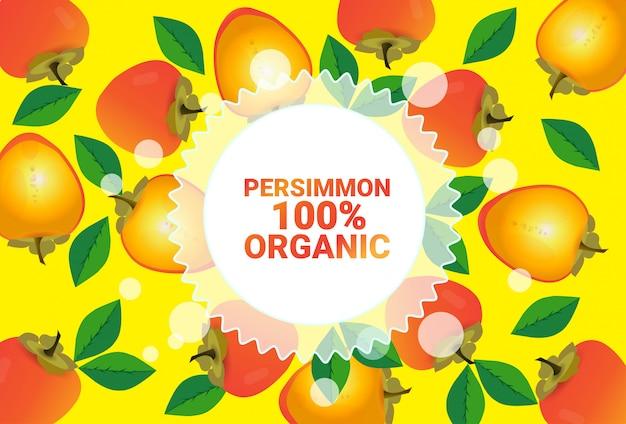 Kreis-kopienraum der persimonefrucht bunter organisch über gesundem lebensstil des musters der frischen früchte hintergrund oder diätkonzept