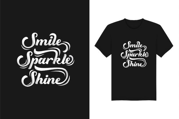 Lächeln. funkeln. glanz-beschriftungs-typografie für t-shirt design