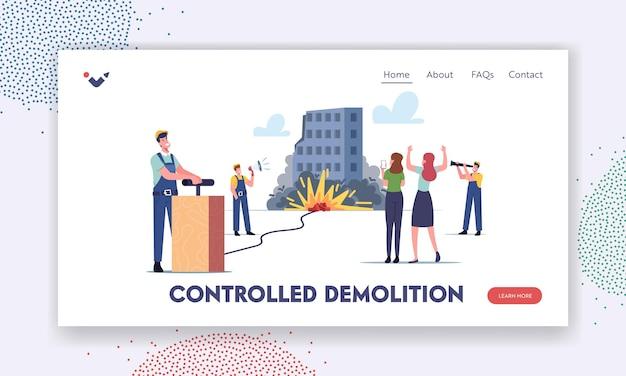 Landing page template für kontrollierte gebäudeabrisse. bauherren-männliche charaktere, die altes haus mit tnt-explosion abreißen. leute beobachten ruinen, die zerstören und einstürzen. cartoon-vektor-illustration