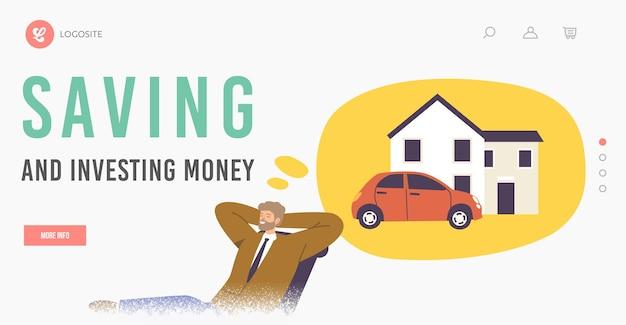 Landing-page-vorlage zum sparen und investieren von geld. geschäftsmann-charakter, der in entspannter haltung sitzt und von haus und auto träumt. geschätzter traum, wunsch nach hütte, fantasie. cartoon-vektor-illustration