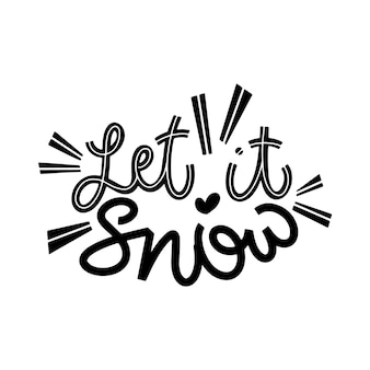 Lass es schneien. handgeschriebene winterbeschriftung. designelemente für winter- und neujahrskarten. typografische gestaltung. vektor-illustration.