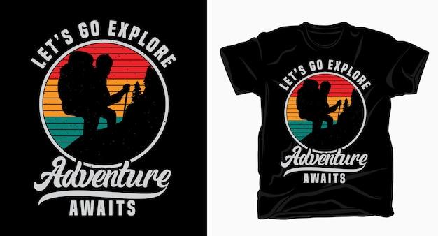 Lass uns das abenteuer erkunden und erwartet die typografie für das t-shirt-design