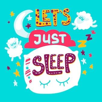 Lass uns einfach schlafen