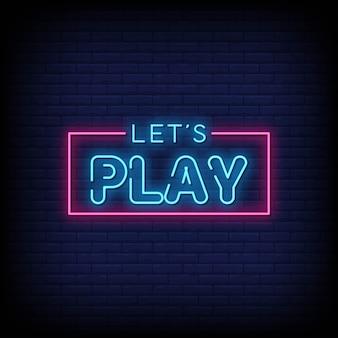 Lass uns neon signs style text spielen