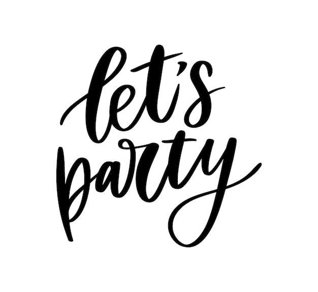 Lass uns party machen. beschriftung
