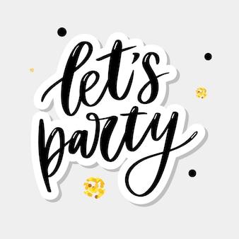 Lass uns party machen