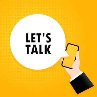 Lass uns reden. smartphone mit einem blasentext. poster mit text let is talk. comic-retro-stil. sprechblase der telefon-app.