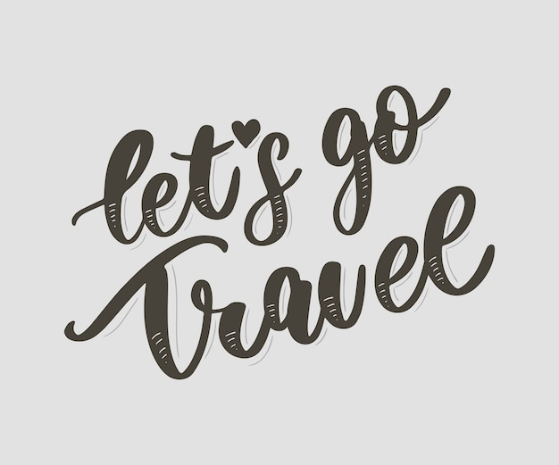 Lass uns reisen gehen schriftzug