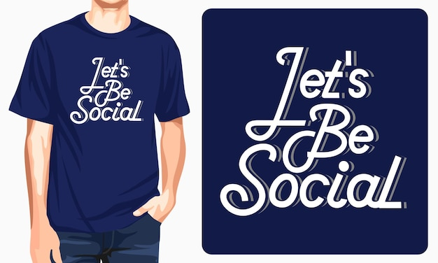 Lass uns soziale grafik-t-shirts sein