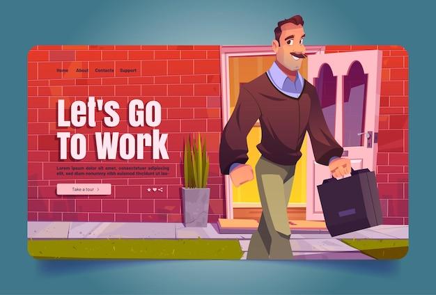 Lass uns zur arbeit gehen cartoon-landingpage-mann, der das haus verlässt und zu fuß zum job erwachsener männlicher charakter mit ba ...