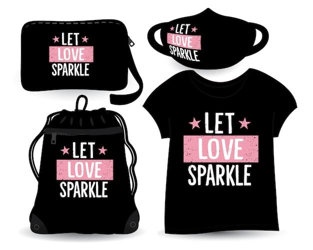 Lassen sie die liebe schriftzug für t-shirt und merchandising funkeln