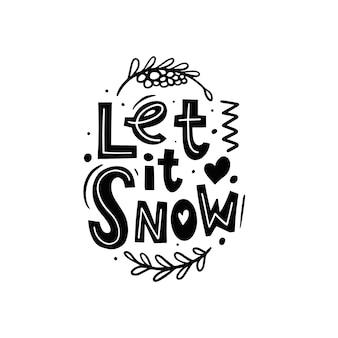 Lassen sie es schneien moderne typografie phrase schwarze farbe schriftzug vektor-illustration isoliert auf weiß