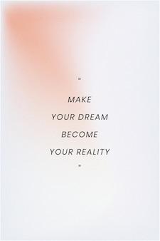 Lassen sie ihren traum zu ihrer realität werden inspirierende zitat-social-media-vorlage