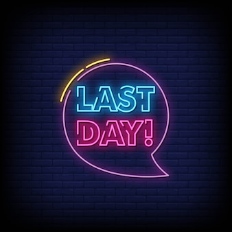 Last day neon signs style text