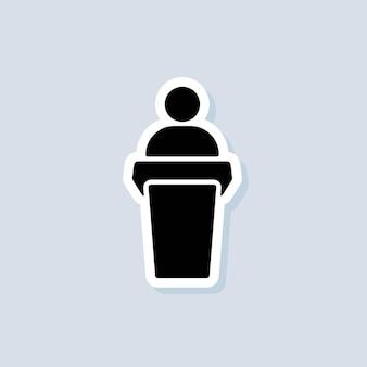 Lautsprecher-aufkleber. redner, der vom podium spricht. training, präsentationssymbol. business-präsentation-icons. lehrer-symbol. vektor auf isoliertem hintergrund. eps 10.