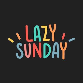 Lazy sunday typografie auf schwarzem hintergrund illustriert