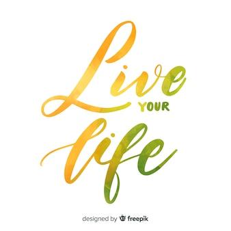 Lebe dein leben aquarell schriftzug