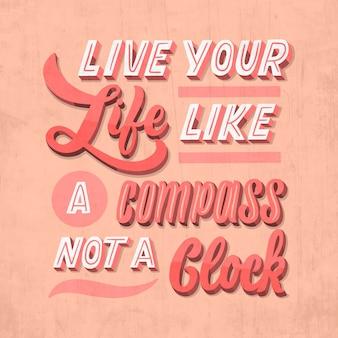 Lebe dein leben wie ein kompass-schriftzug