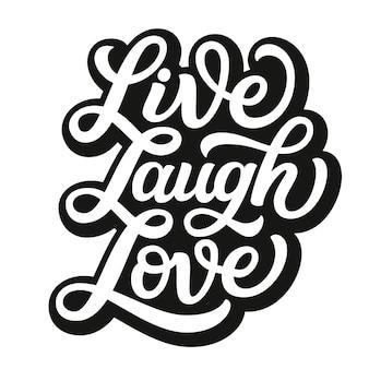 Lebe, lache, liebe mit typografie