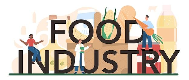 Lebensmittelindustrie sektor der wirtschaft typografische formulierung. leichte herstellung und warenproduktion. landwirtschaftsgüterindustrie.
