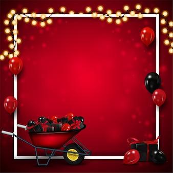 Leere rote vorlage für schwarzen freitag mit weißem linienrahmen umwickelt mit girlande, schubkarre mit geschenken, luftballons in der luft und kopierraum