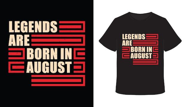 Legenden werden im august-typografie-t-shirt-design geboren
