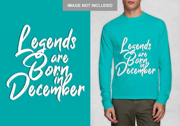 Legenden werden im dezember geboren. typografieentwurf für t-shirt