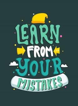 Lerne aus deinen fehlern. motivierende zitate. zitat schriftzug.