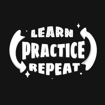 Lernen, üben, wiederholen. handgezeichnetes schriftplakat. motivierende typografie für drucke. vektor-schriftzug