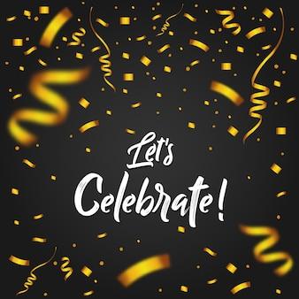 Let's celebrate nachricht mit gold konfetti