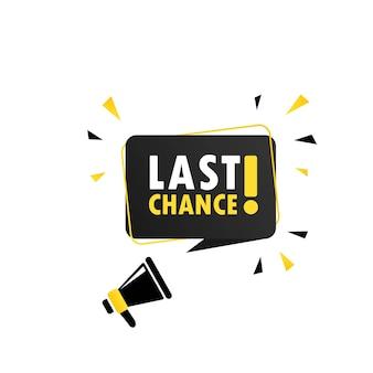 Letzte chance-symbol. megaphon mit sprechblasenfahne der letzten chance. lautsprecher. kann für geschäft, marketing und werbung verwendet werden. werbetext der letzten chance. vektor-eps 10.