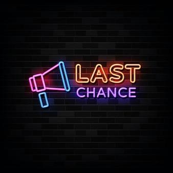 Leuchtreklamen der letzten chance. design vorlage neon style