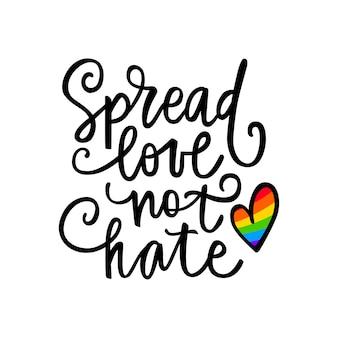 Lgbt-stolz. schwules zitat. regenbogenflagge im herzen. lgbtq-vektorzitat isoliert auf weißem hintergrund. lesben, bisexuell, transgender-konzept. verbreite liebe, nicht hass.