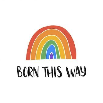 Lgbt-vektorillustration. pride day zitat. handgezeichneter schriftzug auf diese weise geboren.