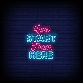 Liebe beginnen von hier neon signs style text