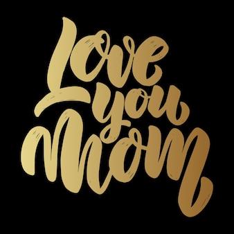 Liebe dich mama-text. vektorbeschriftungsphrase für plakat, grußkarte, postkarte. konzept zum muttertag