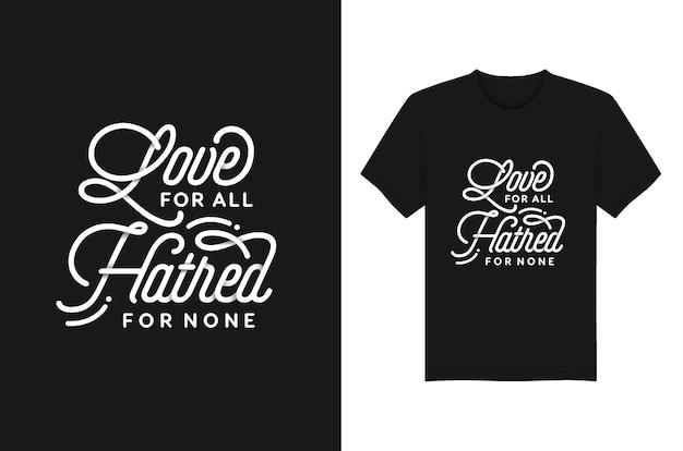 Liebe für allen hass für keine beschriftungstypografie-zitate für t-shirt und kleiderentwurf. modeslogan für kleidung