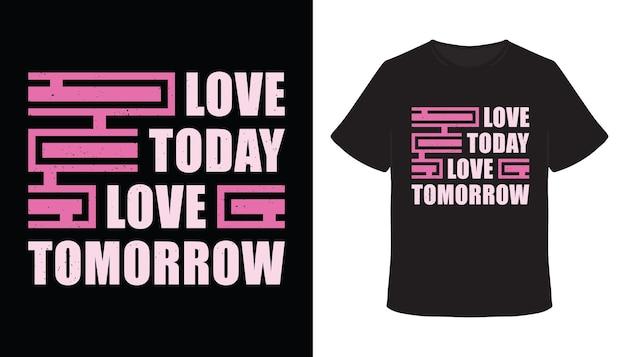 Liebe heute liebe morgen typografie-t-shirt-design