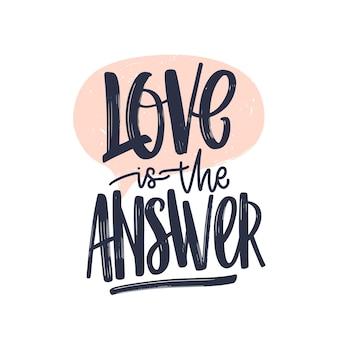 Liebe ist die antwort romantische textnachricht geschrieben mit herrlicher kursiver kalligraphischer schrift