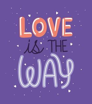 Liebe ist die art und weise text auf lila hintergrund