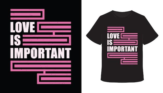 Liebe ist ein wichtiges typografie-t-shirt-design