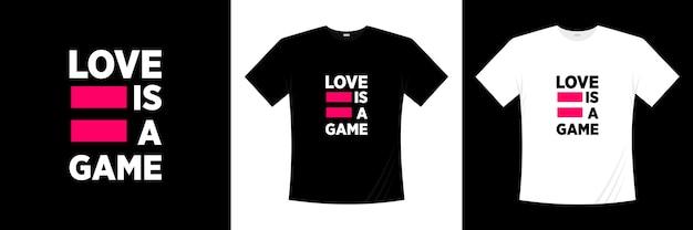 Liebe ist eine spieltypografie. liebe, romantisches t-shirt.