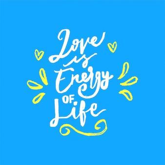 Liebe ist lebensenergie, die motivation zitiert